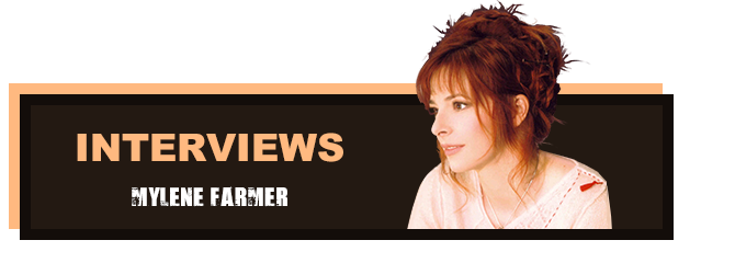 Mylène Farmer Interviews
