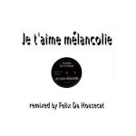 Mylène Farmer Je t'aime mélancolie Remix 2003 Felix Da Housecat