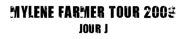Mylène Farmer Tour 2009 Jour J