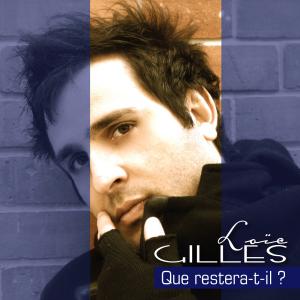 Loïc Gilles Que restera-t-il ?
